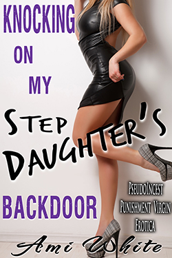 Knocking on My Stepdaughter�s Backdoor