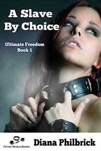 A Slave by Choice by Diana Philbrick