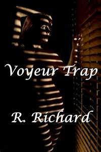 Voyeur Trap by R. Richard