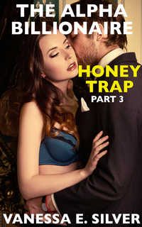 cover design for the book entitled The Alpha Billionaire Honey Trap Part 3