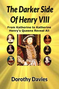 The Darker Side of Henry VIII - By His Queens