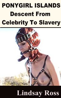 Pony Girl Islands - Descent From Celebrity To Slavery