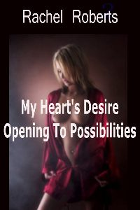 My Heart s Desire 1: Opening To Possibilities