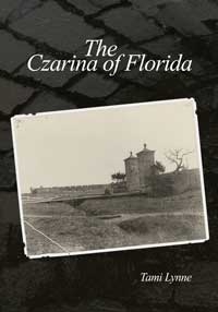 The Czarina of Florida by Tami Lynne