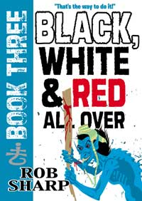 Black, White & Red All Over: Book 3